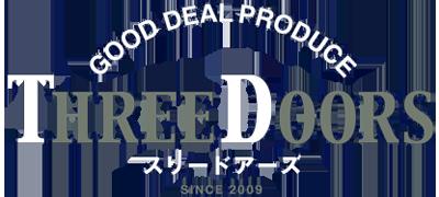 GOOD DEAL PRODUCE THREE DOORS スリードアーズ SINCE 2009